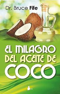 EL MILAGRO DEL ACEITE DE COCO (2014) (Spanish Edition)