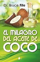 EL MILAGRO DEL ACEITE DE COCO (Spanish Edition)
