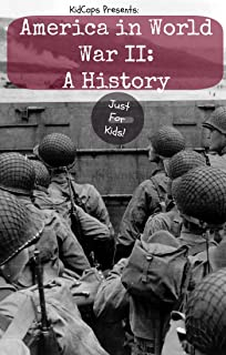 America in World War II: A History Just for Kids!
