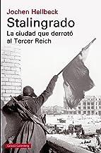 Stalingrado: La ciudad que derrotó al Tercer Reich (Historia) (Spanish Edition)