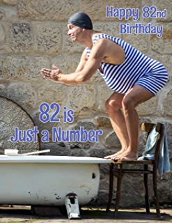 Happy 82nd Birthday: 82 is Just a Number, Large Print Address Book for the Young at Heart. Forget the Birthday Card and Give a Birthday Book Instead!
