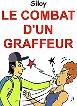 LE COMBAT D'UN GRAFFEUR: Une bande dessinée marrante sur un célèbre artiste peintre pratiquant l'art du vandalisme dans la rue (French Edition)