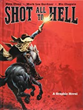 Shot All to Hell: A Graphic Novel (1)
