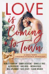 Love is Coming to Town: A Small Town Christmas Romance Anthology Kindle Edition