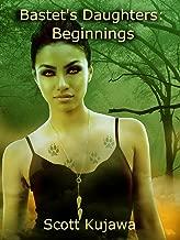 Bastet's Daughters: Beginnings (Bastet's Daughters Book 1)