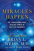 Miracles Happen: The Transformational Healing Power of Past-Life Memories (English Edition)