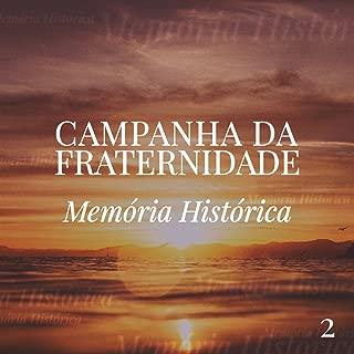 Campanha da Fraternidade, Vol. 2 (Memória Histórica: 1984 a 2002)
