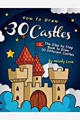 How to Draw 30 Castles: The Step by Step Book to Draw 30 Different Castles Kindle Edition