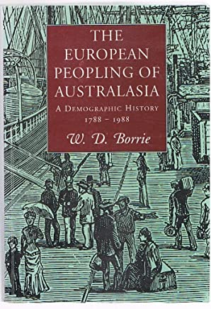 The European peopling of Australasia: A demographic history, 1788-1988