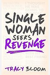 Single Woman Seeks Revenge: Another Very Funny Romantic Novel Kindle Edition