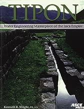 Tipon: Water Engineering Masterpiece of the Inca Empire