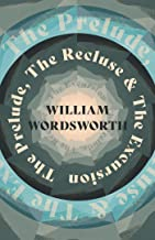 The Prelude, The Recluse & The Excursion (English Edition)
