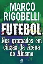 Futebol - Nos gramados em cinzas da Arena do Abismo (Contos do Dragão)