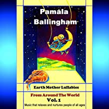 Earth Mother Lullabies from Around the World Vol. 1