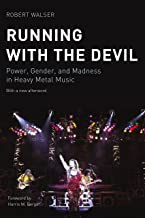 Running with the Devil: Power, Gender, and Madness in Heavy Metal Music (Music / Culture) (English Edition)
