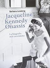 Scaricare Libri Jaqueline Kennedy Onassis. La biografia mai raccontata PDF