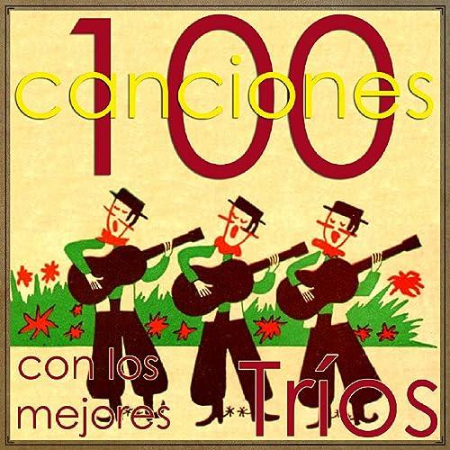100 Canciones Con los Mejores Tríos