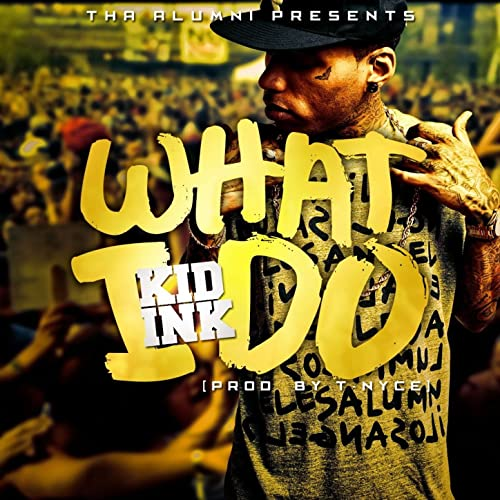 What I Do by Kid Ink on Amazon Music - Amazon com