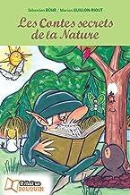 Les Contes secrets de la Nature (French Edition)
