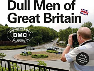 Dull Men of Great Britain: Celebrating the Ordinary