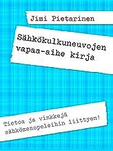 Sähkökulkuneuvojen vapaa-aihe kirja (Finnish Edition)