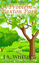 A Problem in Paxton Park (A Paxton Park Mystery Book 5)