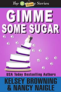 Gimme Some Sugar (G Team Mysteries Book 5)