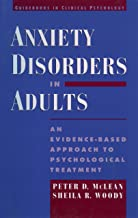 Anxiety Disorders in Adults: An Evidence-Based Approach to Psychological Treatment (Guidebooks in Clinical Psychology)