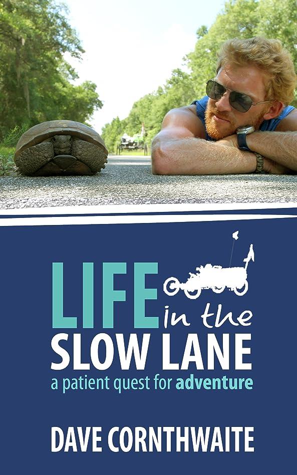 キャンベラ神ケイ素Life in the Slow Lane: a patient quest for adventure (English Edition)