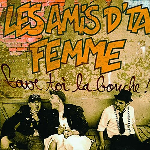 Lave Toi La Bouche By Les Amis Dta Femme On Amazon Music