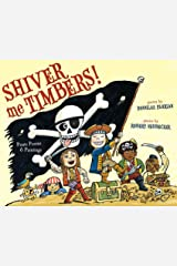 Shiver Me Timbers!: Pirate Poems & Paintings Kindle Edition