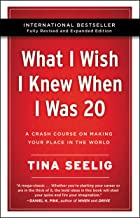 What I Wish I Knew When I Was 20 - 10th Anniversary Edition: A Crash Course on Making Your Place in the World