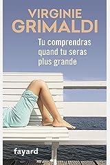 Tu comprendras quand tu seras plus grande (Littérature Française) Format Kindle