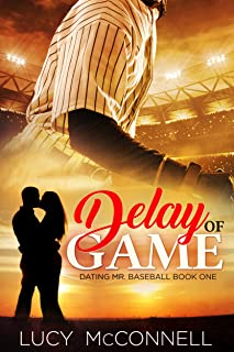Delay of Game (Dating Mr. Baseball Book 1)