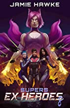 Supers - Ex Heroes 8: A Space Fantasy Adventure