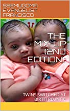 THE MIX-UP (2ND EDITION): : TWINS SWITCHED AT BIRTH REUNITE