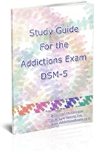 Study Guide for the Addictions Exam DSM-5