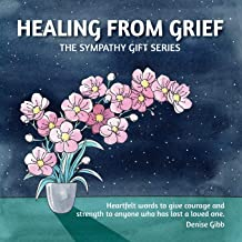 Healing From Grief: The Sympathy Gift Series (1)