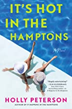 It's Hot in the Hamptons: A Novel