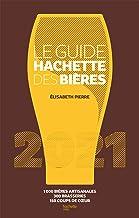 Livres Le Guide Hachette des bières 2021: 1000 bières artisanales, 300 brasseries, 150 coups de c ur PDF