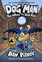 Dog Man: For Whom the Ball Rolls: From the Creator of Captain Underpants (Dog Man #7)