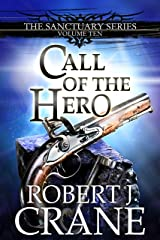 Call of the Hero (The Sanctuary Series Book 10) Kindle Edition