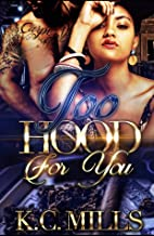 Too Hood For You ( book 1 & 2)