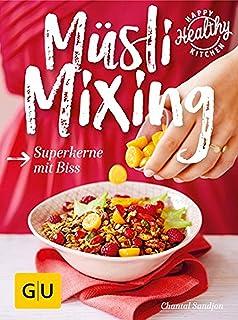 Müsli Mixing: Superkerne mit Biss GU Happy healthy kitchen