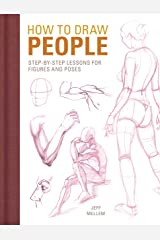 How to Draw People: Step-by-Step Lessons for Figures and Poses Kindle Edition