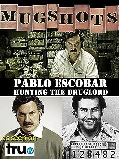 Mugshots: Pablo Escobar - Hunting the Druglord