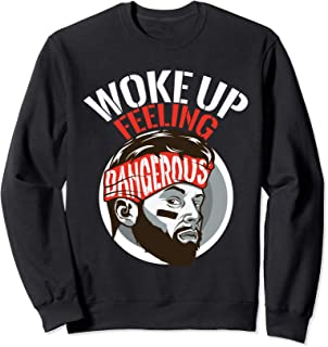 Funny I woke up feeling dangerous Sports Football gift Sweatshirt