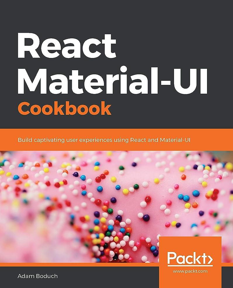 地上で服を洗う神秘React Material-UI Cookbook: Build captivating user experiences using React and Material-UI (English Edition)