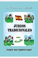 Juegos Tradicionales: Juegos que jugamos aquí (Spanish Edition) Kindle Edition
