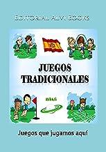 Juegos Tradicionales: Juegos que jugamos aquí (Spanish Edition)